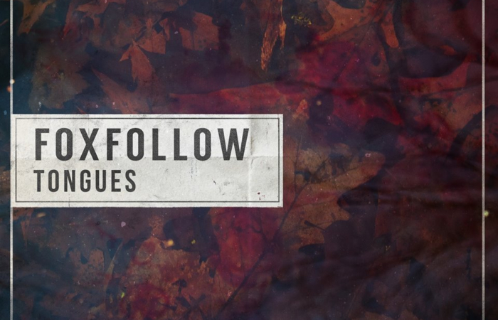Foxfollow Speaks In 'Tongues' With New Metalcore EP Release